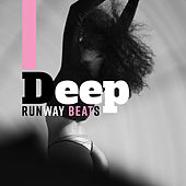 Deep Runway Beats by Ibiza Dance Party