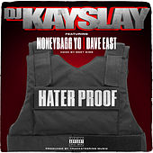 Hater Proof (feat. Dave East, Moneybagg Yo & Meet Sims) by DJ Kayslay