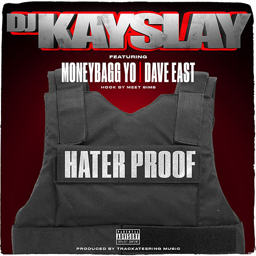 Hater Proof (feat. Dave East, Moneybagg Yo & Meet Sims) de DJ Kayslay