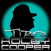 Tired by Kolby Cooper