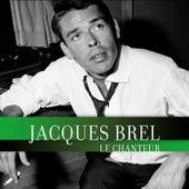 Le Chanteur (Live) von Jacques Brel