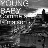 Comme à la maison by Young Baby