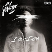 i am > i was de 21 Savage