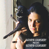 Kathryn Lounsbery Presents Kathryn Lounsbery (Live) by Kathryn Lounsbery
