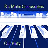 Our Party by Ras Martin