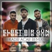 Elbet Bir Gün (Kadir Acar Remix) by Canbay
