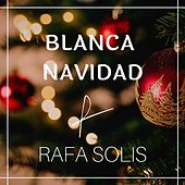 Blanca Navidad de Rafa Solis