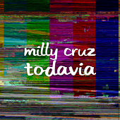 Todavia de Milly Cruz