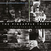 Threatening War (Edit) by The Pineapple Thief