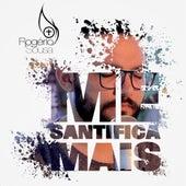 Me Santifica Mais by Rogério Sousa
