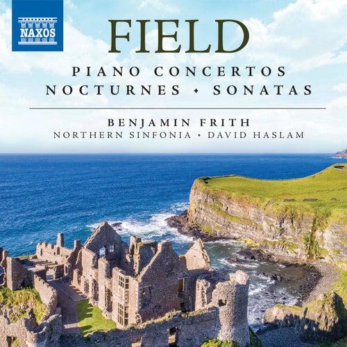 Field: Piano Concertos, Nocturnes & Sonatas von Benjamin Frith