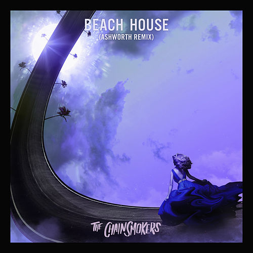 Beach House (Ashworth Remix) by The Chainsmokers