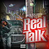 Real Talk by 42 Dugg