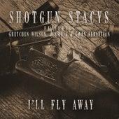 I'll Fly Away by Shotgun Stacys