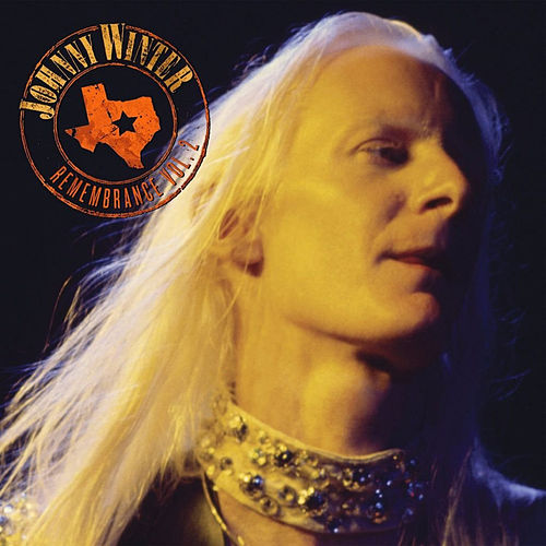 Remembrance Volume II (Johnny Winter Authorized Collection) by Johnny Winter