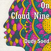 On Cloud Nine by Dudy Soed