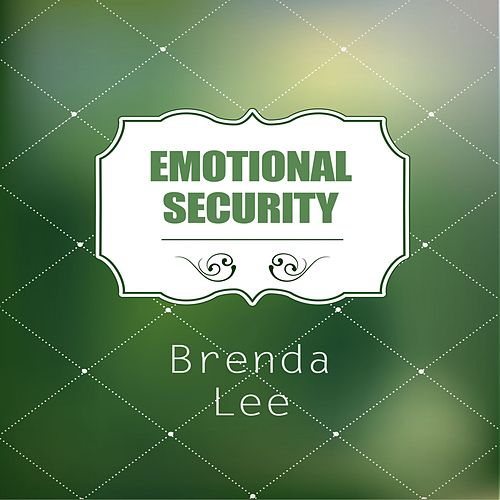 Emotional Security by Brenda Lee