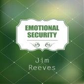 Emotional Security by Jim Reeves