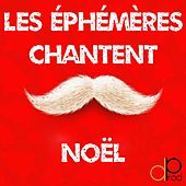 Les éphémères chantent noël by Various Artists