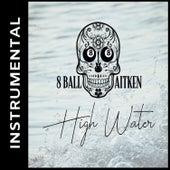 High Water (Instrumental) by 8 Ball Aitken
