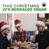 This Christmas de JV's Boogaloo Squad