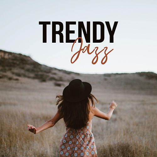 Trendy Jazz by Relaxing Piano Music