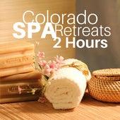 Colorado Spa Retreats 2 Hours - Health and Wellness Music by Spa Sensations