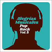 Alegrías Musicales: Pop Rock, Vol. 3 by Various Artists