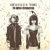 Shotgun Tori & the Hounds von Shotgun Tori