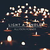 Light a Candle by Allyson Horner