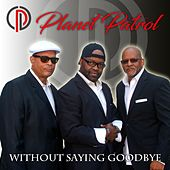 Without Saying Goodbye by Planet Patrol