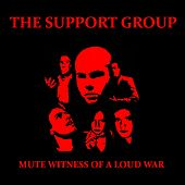 Mute Witness of a Loud War de The Support Group