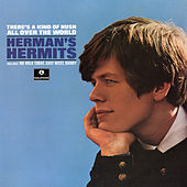 There's a Kind of Hush All Over the World by Herman's Hermits