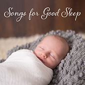 Songs for Good Sleep: New Age Compilation for Babies & Adults by Deep Sleep Music Academy