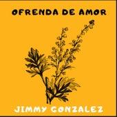 Ofrenda de Amor de Jimmy Gonzalez y el Grupo Mazz