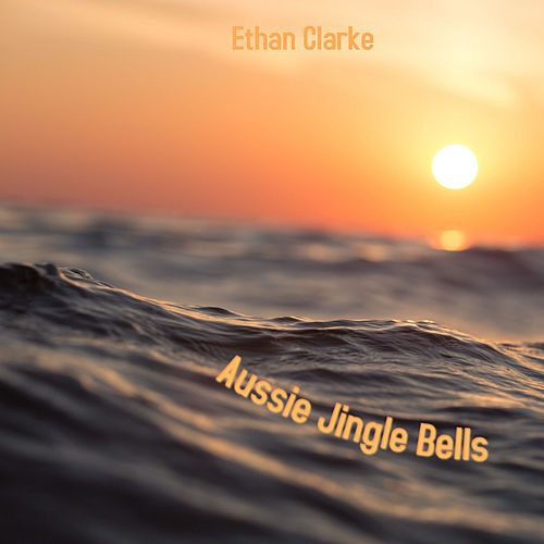Aussie Jingle Bells de Ethan Clarke