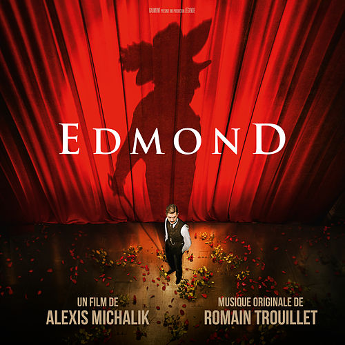 Edmond (Bande originale du film) de Romain Trouillet