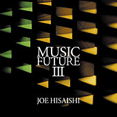 Hisaishi Presents Music Future III by Various Artists