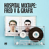 Hospital Mixtape: Fred V & Grafix (US Edition) by Various Artists