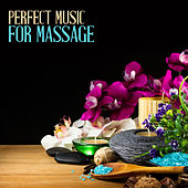 Perfect Music for Massage by Relaxing Spa Music