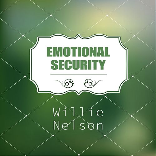 Emotional Security by Willie Nelson