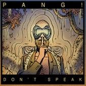 Don't Speak von Pang
