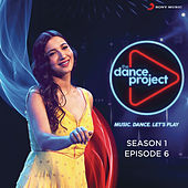 The Dance Project (Season 1: Episode 6) by Various Artists
