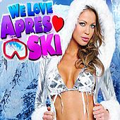 We Love Après Ski (Après Ski Party Hits 2019) de Various Artists
