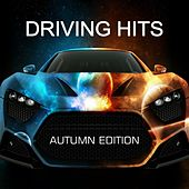 Driving Hits: Autumn Edition by Various Artists