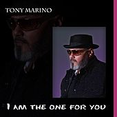 I Am the One for You de Tony Marino