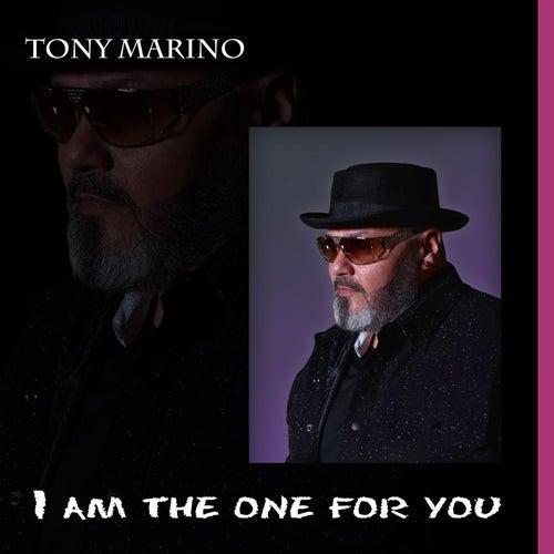 I Am the One for You de Tony Marino