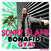 Bonafide Gyal de Sonny Flame
