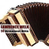 50 Greatest Hits by Lawrence Welk
