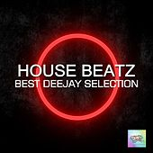 House Beatz: Best Deejay Selection by Various Artists
